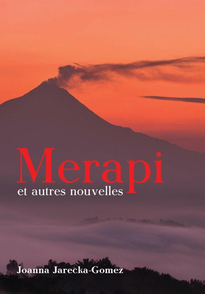Merapi et autres nouvelles, de Joanna Jarecka-Gomez